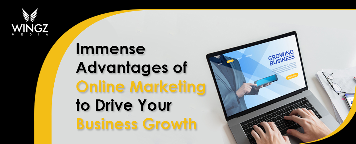 Immense Advantages of Online Marketing Company in Driving Your Business Growth